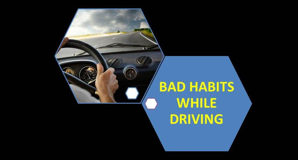 bad habits while driving Most of us have at least one bad driving habit while driving a car it's important as the winter weather is near that we pay attention to these bad habits.